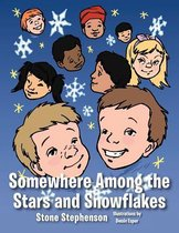 Somewhere Among the Stars and Snowflakes