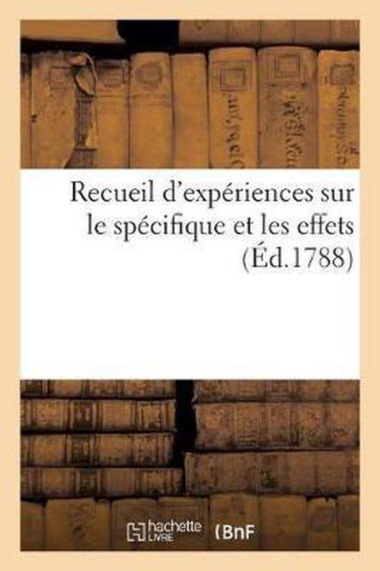 Recueil d'experiences sur le specifique et les effets