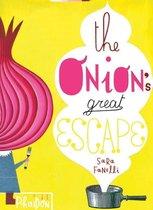 Onion's Great Escape