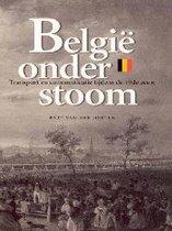 België onder stoom. Transport en communicatie tijdens de 19de eeuw