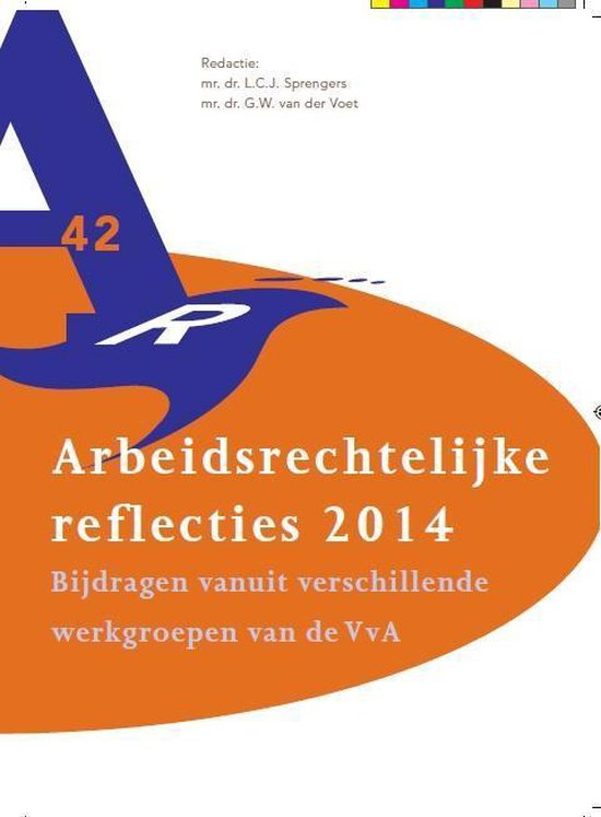 Reeks Vereniging voor Arbeidsrecht 42 - Arbeidsrechtelijke reflecties 2014 - none |