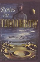Stories for Tomorrow an Anthology of Modern Science Fiction