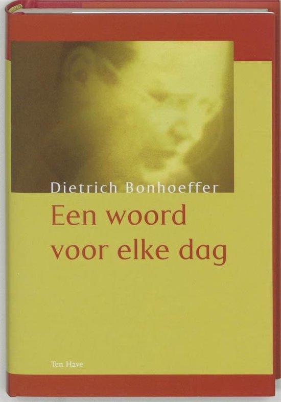 Een woord voor elke dag - Dietrich Bonhoeffer |