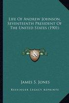 Life of Andrew Johnson, Seventeenth President of the United Life of Andrew Johnson, Seventeenth President of the United States (1901) States (1901)