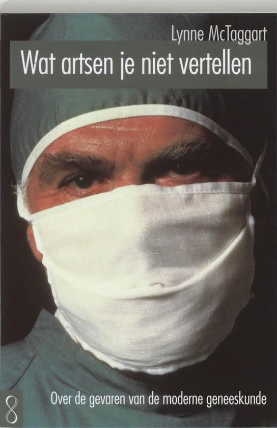 Wat artsen je niet vertellen - Lynne Mctaggart | Fthsonline.com