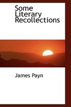 Some Literary Recollections