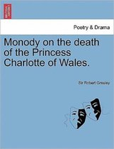 Monody on the Death of the Princess Charlotte of Wales.