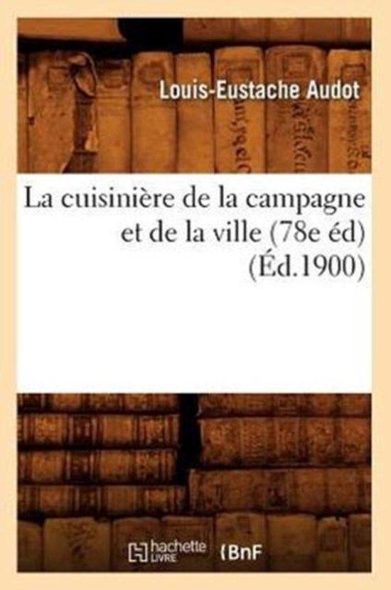 La cuisiniere de la campagne et de la ville (78e ed) (Ed.1900)