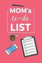 Moms to Do List
