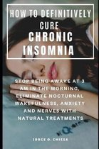 How to Definitively Cure Chronic Insomnia