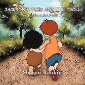 Jackson's Toes and the Troll