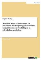 Work-Life Balance Massnahmen als Instrument zur Steigerung des affektiven Commitments der Beschaftigten in oeffentlichen Apotheken