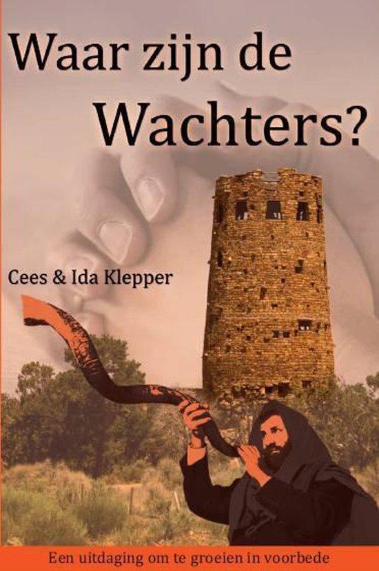 Waar zijn de wachters - Ida Klepper |