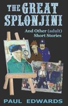 The Great Splonjini and Other (Adult) Short Stories