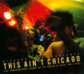 This Ain't Chicago – The Sound Of Underground Uk House & Acid 1987-1991