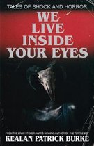 We Live Inside Your Eyes