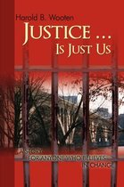 Omslag Justice ... Is Just Us