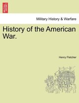 History of the American War. Vol. II
