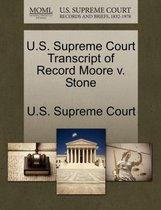 U.S. Supreme Court Transcript of Record Moore V. Stone