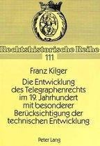 Die Entwicklung Des Telegraphenrechts Im 19. Jahrhundert Mit Besonderer Beruecksichtigung Der Technischen Entwicklung