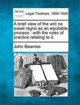 A Brief View of the Writ Ne Exeat Regno as an Equitable Process