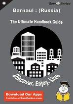 Ultimate Handbook Guide to Barnaul : (Russia) Travel Guide