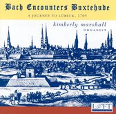 Bach Encounters Buxtehude: A Journey to Lubeck, 1705