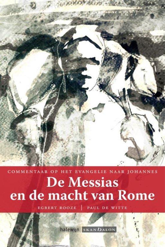 De Messias en de macht van Rome - Egbert Rooze |