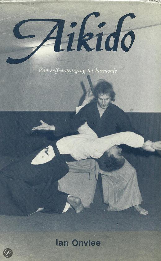 Aikido -Van zelfverdediging tot harmonie - Ian Onvlee pdf epub