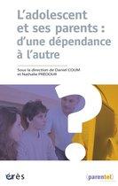 L'adolescent et ses parents : d'une dépendance à l'autre