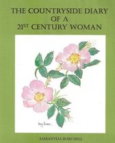The Countryside Diary of a 21st Century Woman