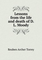 Lessons from the Life and Death of D. L. Moody