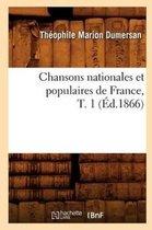 Chansons nationales et populaires de France, T. 1 (Ed.1866)