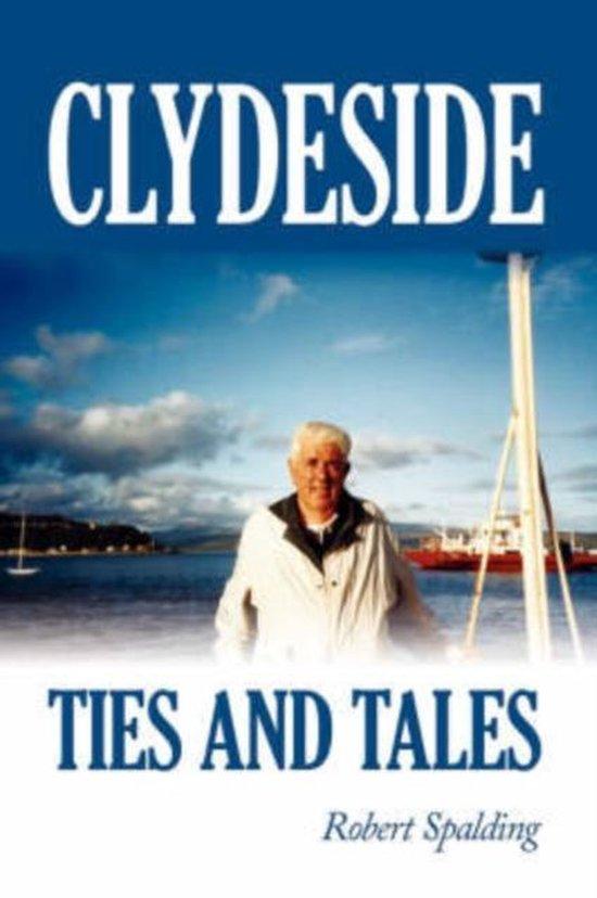 Boek cover Clydeside Ties and Tales van Robert Spalding (Paperback)
