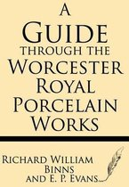 A Guide Through the Worcester Royal Porcelain Works