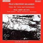 Gudmundsen-Holmgreen: Music for Voices & Instruments