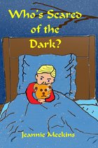 Who's Scared of the Dark