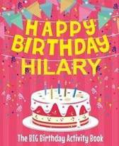 Happy Birthday Hilary - The Big Birthday Activity Book