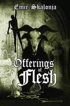 Offerings of Flesh