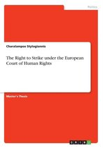 The Right to Strike under the European Court of Human Rights