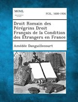 Droit Romain Des Peregrins Droit Francais de La Condition Des Etrangers En France