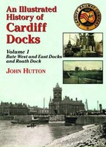 An Illustrated History of Cardiff Docks: Pt. 1