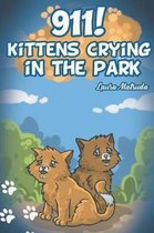 911! Kittens Crying in the Park