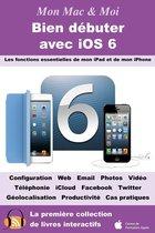 Bien débuter avec iOS 6
