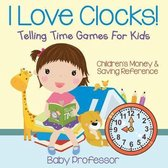 I Love Clocks! - Telling Time Games for Kids