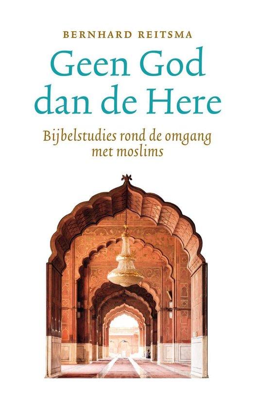 Geen God dan de Here - Bernhard Reitsma |