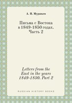 Letters from the East in the Years 1849-1850. Part 2