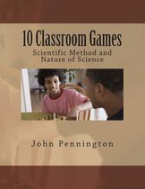 10 Classroom Games Scientific Method and Nature of Science