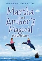 Martha and Amber's Magical Adventure
