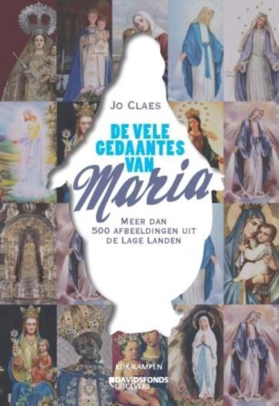 De vele gedaantes van Maria - Jo Claes |